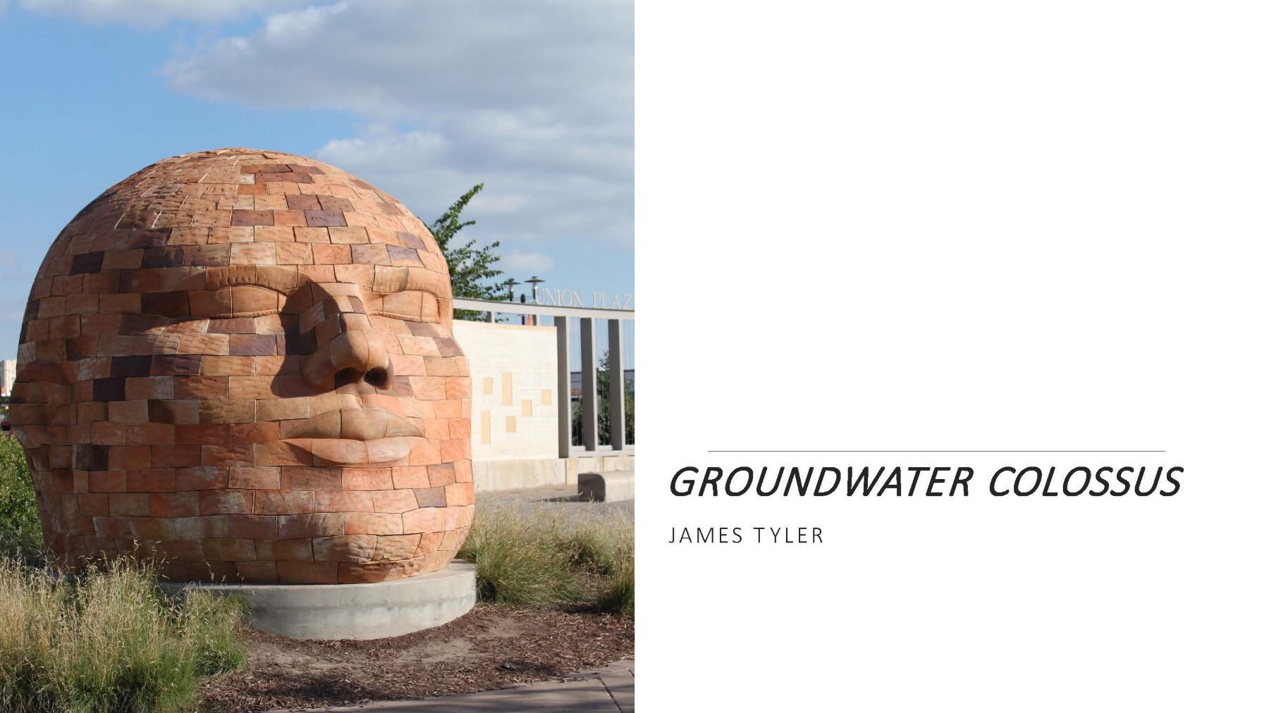 Groundwater Colossus / James Tyler