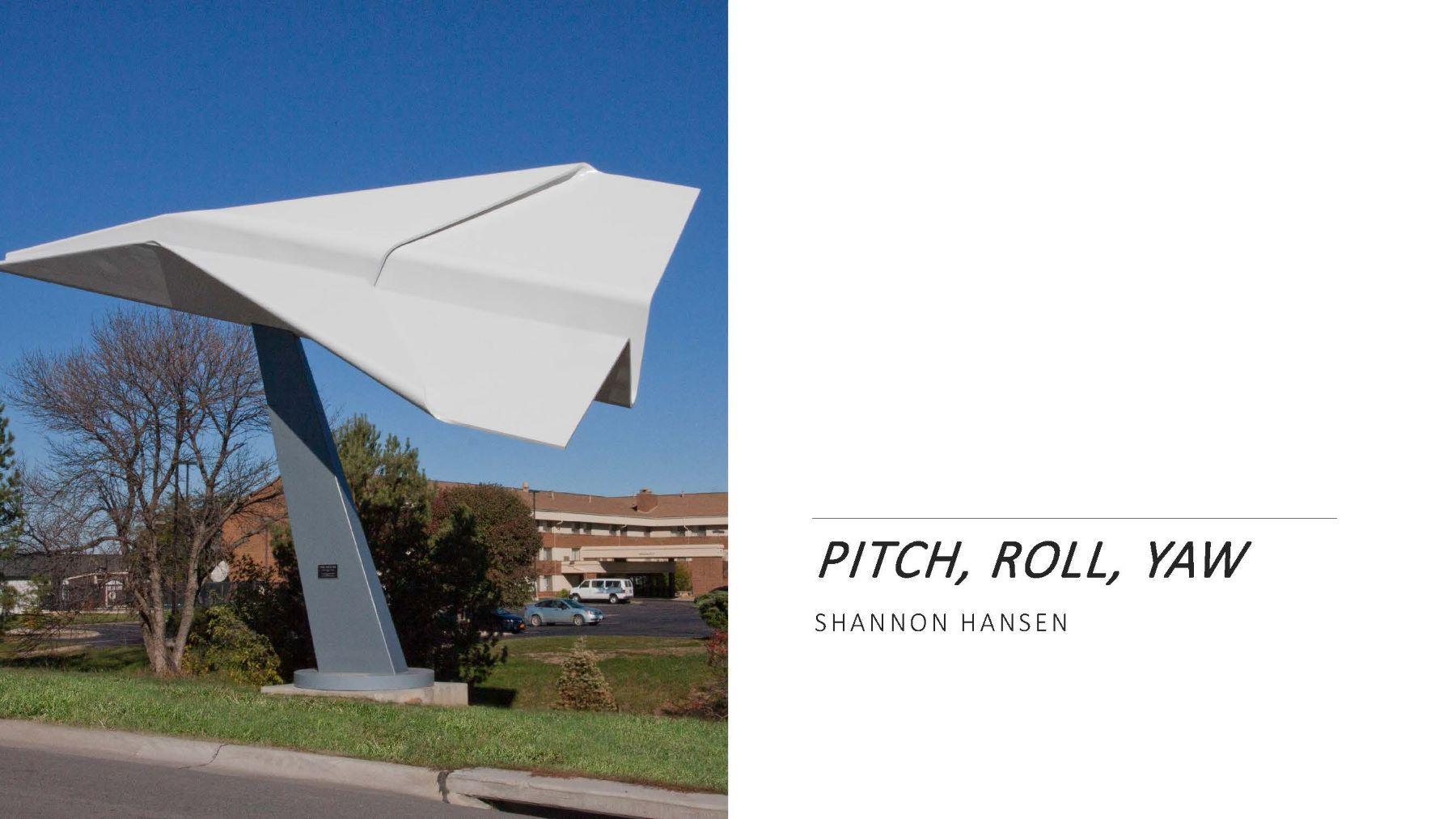 Pitch, Roll, Yaw / Shannon Hansen